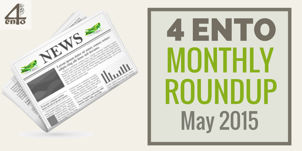 4Ento Roundup May - News, Events, Books, Videos