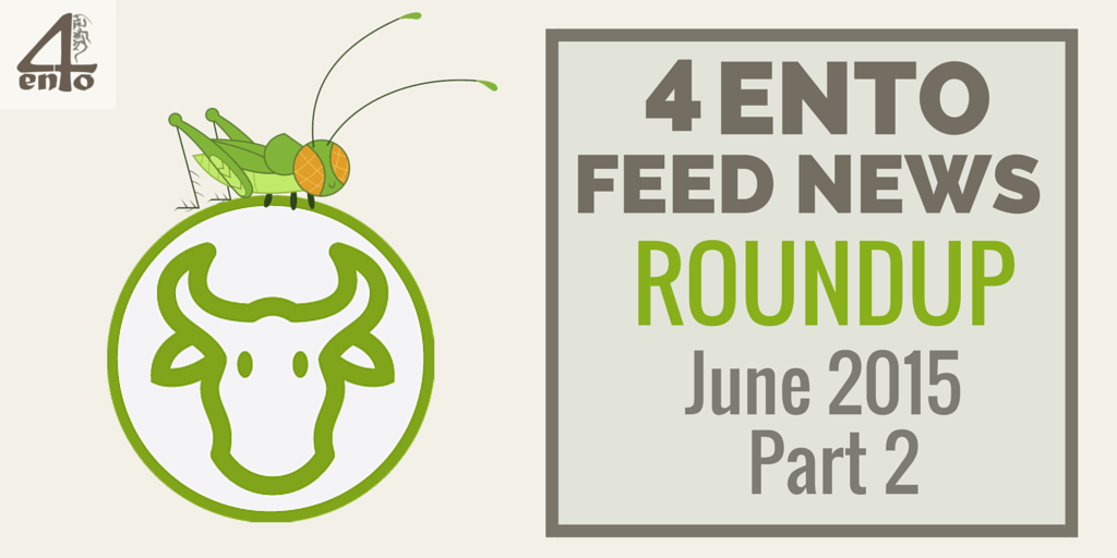4Ento Montly Feed News Roundup - June 2015 Part 2