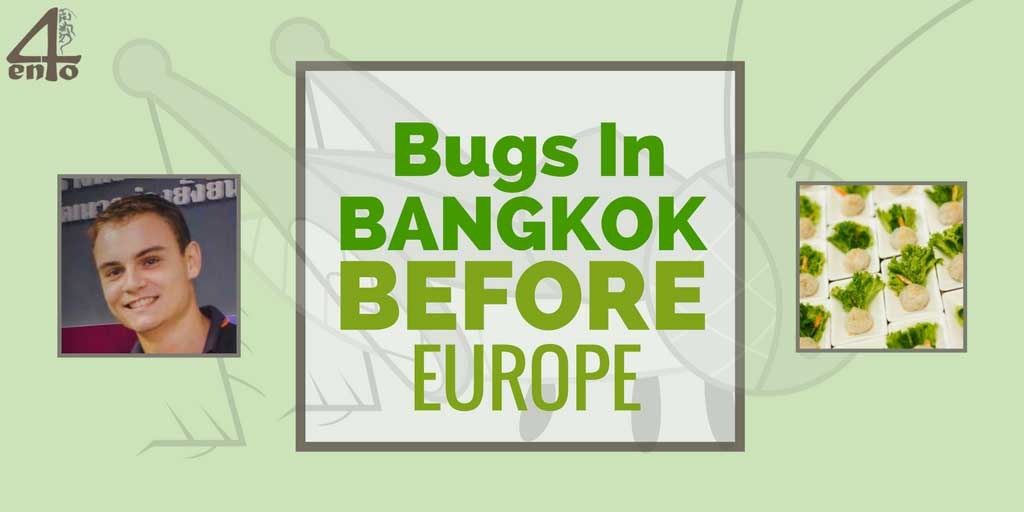 Bugs in Bangkok Before EU
