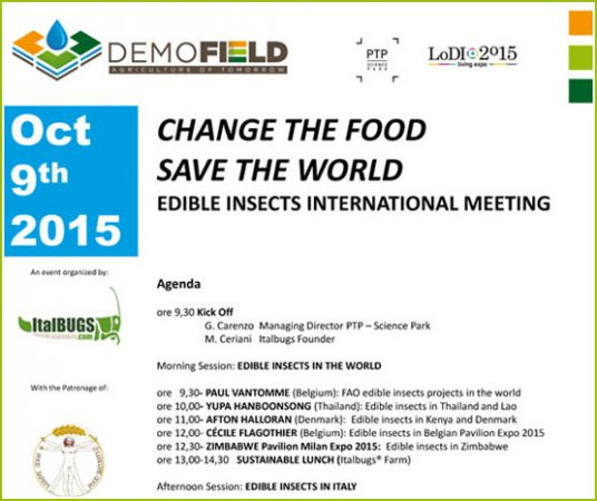 Change the Food, Save the World- Edible Insects International Meeting. Lodi (Italy), Oct 9th 2015